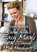 Rachel Allen's Easy Meals on K O'Connell Fish Merchants